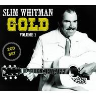 SLIM WHITMAN - GOLD VOLUME 1 (CD)..