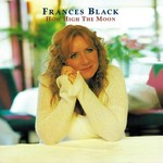 FRANCES BLACK - HOW HIGH THE MOON (CD).