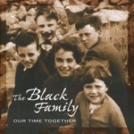 THE BLACK FAMILY - OUR TIME TOGETHER (CD)...