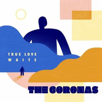 THE CORONAS - TRUE LOVE WAITS (CD)