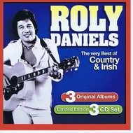 ROLY DANIELS - THE VERY BEST OF COUNTRY & IRISH, 3 ORIGINAL ALBUMS (CD)...