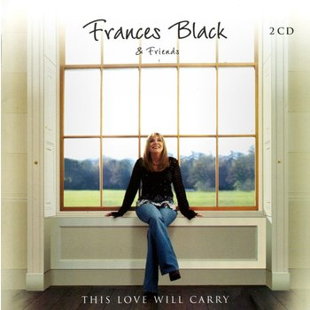 FRANCES BLACK & FRIENDS - THIS LOVE WILL CARRY (CD)