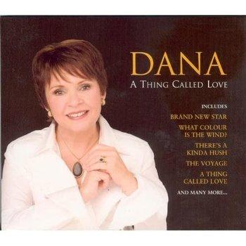 DANA - A THING CALLED LOVE (CD)