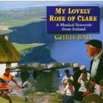 CHRIS BALL - MY LOVELY ROSE OF CLARE (CD)...