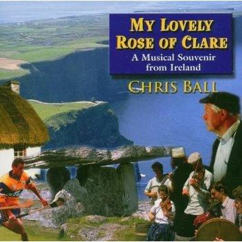 CHRIS BALL - MY LOVELY ROSE OF CLARE (CD)