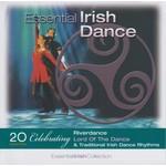 ESSENTIAL IRISH DANCE (CD)...