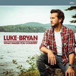 LUKE BRYAN - WHAT MAKES YOU COUNTRY (CD).