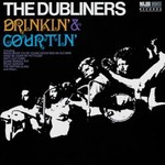 THE DUBLINERS - DRINKIN' AND COURTIN' (CD)...