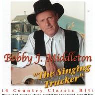 BOBBY J MIDDLETON - THE SINGING TRUCKER (CD)...