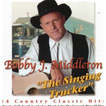 BOBBY J MIDDLETON - THE SINGING TRUCKER (CD)