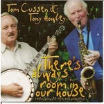 TOM CUSSEN & TONY HOWLEY - THERE'S ALWAYS ROOM IN OUR HOUSE (CD)...