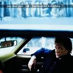 JON BON JOVI - DESTINATION ANYWHERE (CD).