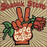 SEASICK STEVE - LOVE & PEACE (Vinyl LP).