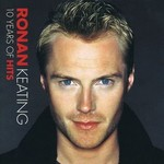 RONAN KEATING - 10 YEARS OF HITS (CD).