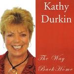 KATHY DURKIN - THE WAY BACK HOME (CD)...
