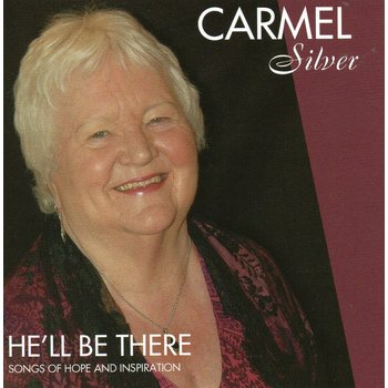 CARMEL SILVER - HE'LL BE THERE (CD)