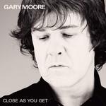 GARY MOORE - CLOSE AS YOU GET (Vinyl LP).