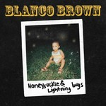 BLANCO BROWN - HONEYSUCKLE AND LIGHTNING BUGS (CD).