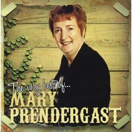 MARY PRENDERGAST - THE VERY BEST OF MARY PRENDERGAST (CD)...