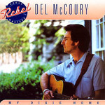 DEL MCCOURY - MY DIXIE HOME (CD)...