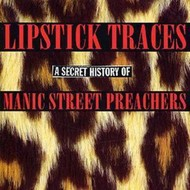 MANIC STREET PREACHERS - LIPSTICK TRACES: A SECRET HISTORY OF