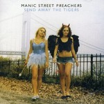 MANIC STREET PREACHERS - SEND AWAY THE TIGERS (CD).
