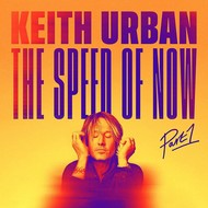 KEITH URBAN - THE SPEED OF NOW PART 1 (CD).