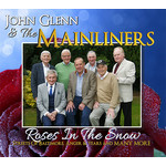 JOHN GLENN & THE MAINLINERS - ROSES IN THE SNOW (CD)...