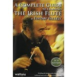 FINTAN VALLELY - A COMPLETE GUIDE TO LEARNING THE IRISH FLUTE (BOOK / CD)...