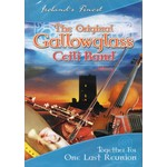 THE ORIGINAL GALLOWGLASS CEILI BAND - TOGETHER FOR ONE LAST REUNION (DVD)...