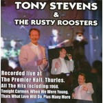 TONY STEVENS & THE RUSTY ROOSTERS - RECORDED LIVE AT THE PREMIER HALL THURLES (CD).