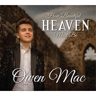 OWEN MAC - HOW BEAUTIFUL HEAVEN MUST BE (CD)...