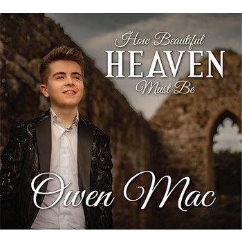 OWEN MAC - HOW BEAUTIFUL HEAVEN MUST BE (CD)