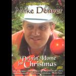 MIKE DENVER - DRIVIN' HOME FOR CHRISTMAS (DVD)