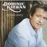 DOMINIC KIRWAN - MY KINDA COUNTRY (CD). .)
