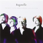 BAGATELLE - TWENTY FIFTH ANNIVERSARY COLLECTION (2 CD SET)...