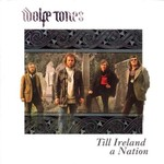 THE WOLFE TONES - TILL IRELAND A NATION (CD)...