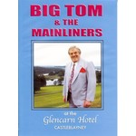 BIG TOM AND THE MAINLINERS - AT THE GLENCARN HOTEL CASTLEBLANEY (DVD)...