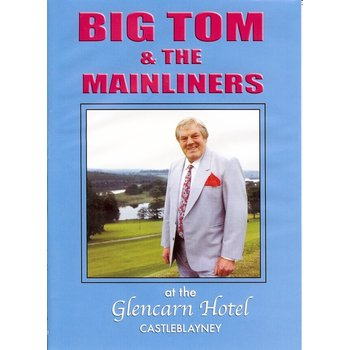 BIG TOM AND THE MAINLINERS - AT THE GLENCARN HOTEL CASTLEBLANEY (DVD)