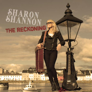 SHARON SHANNON - THE RECKONING (CD)