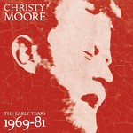 CHRISTY MOORE - THE EARLY YEARS 1969-81 (CD)...