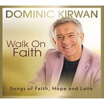 DOMINIC KIRWAN - WALK ON FAITH (CD)...