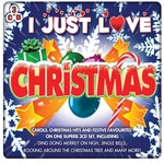 I JUST LOVE CHRISTMAS - VARIOUS ARTISTS (CD)...