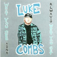 LUKE COMBS - WHAT YOU SEE AIN'T ALWAYS WHAT YOU GET (CD).
