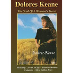 DOLORES KEANE - THE SOUL OF A WOMAN'S HEART (DVD).. )