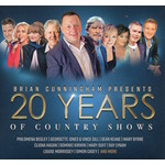 BRIAN CUNNINGHAM PRESENTS 20 YEARS OF COUNTRY SHOWS - VARIOUS ARTISTS (CD).