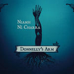 NIAMH NÍ CHARRA - DONNELLY'S ARM (CD).