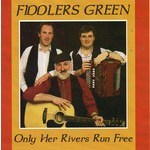 FIDDLERS GREEN - ONLY HER RIVERS RUN FREE (CD).