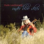 CHARLIE LANDSBOROUGH - UNDER BLUE SKIES (CD)...