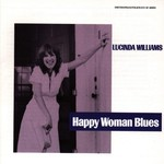 LUCINDA WILLIAMS - HAPPY WOMAN BLUES (CD).